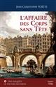 L'AFFAIRE DES CORPS SANS TETE (T.1)