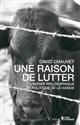UNE RAISON DE LUTTER - L'AVENIR PHILOSOPHIQUE ET POLITIQUE DE LA VIANDE