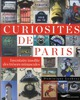 CURIOSITES DE PARIS - INVENTAIRE INSOLITE DES TRESORS MINUSCULES