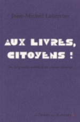 AUX LIVRES, CITOYENS !
