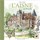 L'Aisne en Picardie Bour-Chollet Céline Equinoxe