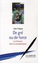 DE GRE OU DE FORCE