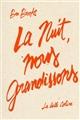 LA NUIT, NOUS GRANDISSONS