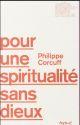 POUR UNE SPIRITUALITE SANS DIEUX.