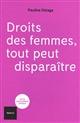 DROITS DES FEMMES, TOUT PEUT DISPARAITRE DELAGE PAULINE TEXTUEL