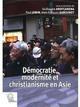 DEMOCRATIE MODERNITE ET CHRISTIANISME EN ASIE