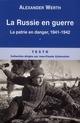 LA RUSSIE EN GUERRE T1 LA PATRIE EN DANGER 1941-1942