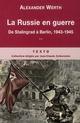 LA RUSSIE EN GUERRE T2 DE STALINGRAD A BERLIN 1943-1945