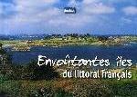 ENVOUTANTES ILES DU LITTORAL FRANCAIS RENAUD-HENNERES DECLICS