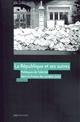LA REPUBLIQUE ET SES AUTRES. POLITIQUES DE L'ALTERITE DANS LA FRANCE  DES ANNEES 2000
