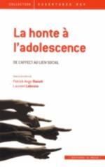 LA HONTE A L'ADOLESCENCE - DE L'AFFECT AU LIEN SOCIAL