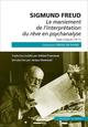 LE MANIEMENT DE L'INTERPRETATION DU REVE EN PSYCHANALYSE SIGMUND FREUD IN PRESS
