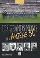 LES GRANDS NOMS DE L AMIENS SC LIONEL HERBET ALAN SUTTON