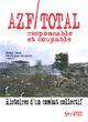 AZF/TOTAL, RESPONSABLE ET COUPABLE