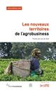 LES NOUVEAUX TERRITOIRES DE L'AGROBUSINESS  -  POINTS DE VUE DU SUD