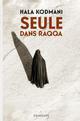 SEULE DANS RAQQA Hassan Mohammed Ruqia Ed. des Equateurs