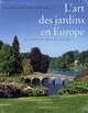 L-ART DES JARDINS EN EUROPE - ALLAIN-Y.M+CHRISTIAN