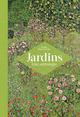 JARDINS UNE ANTHOLOGIE - PLAISANT-SOLER E.