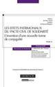 LES EFFETS PATRIMONIAUX DU PACS. L'INVENTION D'UNE NOUVELLE FORME DE CONJUGALITE