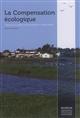 LA COMPENSATION ECOLOGIQUE Regnery Baptiste Publications scientifiques du Muséum