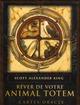 COFFRET REVER DE VOTRE ANIMAL TOTEM King Scott Alexander Vega