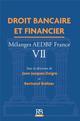 DROIT BANCAIRE ET FINANCIER - MELANGES AEDBF FRANCE VII