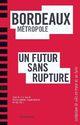 BORDEAUX METROPOLE, UN FUTUR SANS RUPTURE
