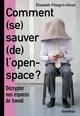 Comment (se) sauver (de) l'open space ?