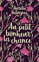 AU PETIT BONHEUR LA CHANCE- CO