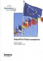 AUJOURD'HUI L'UNION EUROPEENNE