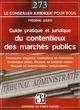 GUIDE PRATIQUE ET JURIDIQUE DU CONTENTIEUX DES MARCHES PUBLICS. PROCEDURES D'URGENCE. CONTENTIEUX DE
