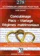 CONCUBINAGE - PACS - MARIAGE - REGIMES MATRIMONIAUX