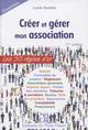 CREER ET GERER MON ASSOCIATION - LES 50 REGLES D OR