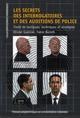 LES SECRETS DES INTERROGATOIRES ET DES AUDITIONS DE POLICE. TRAITE DE TACTIQUES, GUENIAT BENOIT PU POLYTECHNIQU