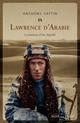 LAWRENCE D ARABIE - LA JEUNESSE D UNE LEGENDE SATTIN ANTHONY NOIR BLANC