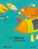MARTA ET LA PIEUVRE ALBERTINE/ LA JOIE DE LIRE