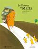 LE RETOUR DE MARTA ALBERTINE/ LA JOIE DE LIRE