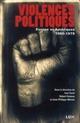 VIOLENCES POLITIQUES - EUROPE ET AMERIQUES, 1960-1979