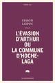 L'EVASION D'ARTHUR OU LA COMMUNE D'HOCHELAGA