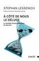 A COTE DE NOUS LE DELUGE - LA SOCIETE D EXTERNALISATION ET S