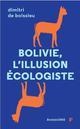 BOLIVIE, L'ILLUSION ECOLOGISTE