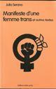 MANIFESTE D'UNE FEMME TRANS... ET AUTRES TEXTES