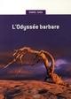 ODYSSEE BARBARE (L')