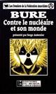 BURE - CONTRE LE NUCLEAIRE ET SON MONDE