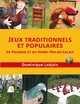 JEUX TRADITIONNELS ET POPULAIRES DE PICARDIE ET DU NORD PAS-DE-CALAIS DOMINIQUE LOBJOIS ENGELAERE
