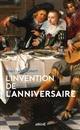 INVENTION DE L'ANNIVERSAIRE (L') SCHMITT JEAN-CLAUDE ARKHE