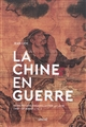 LA CHINE EN GUERRE - HOMO HISTORICUS - VAINCRE SANS ENSANGLANTER LA LAME (VIII - III AVANT J. - C.)