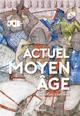 ACTUEL MOYEN AGE - L'HISTOIRE CONTINUE