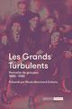 LES GRANDS TURBULENTS - PORTRAITS DE GROUPES 1880-1980