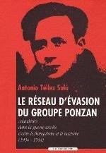LE RESEAU D'EVASION DU GROUPE PONZAN  ANARCHISTES CONTRE FRANQUISME ET NAZISME (1936-1944)